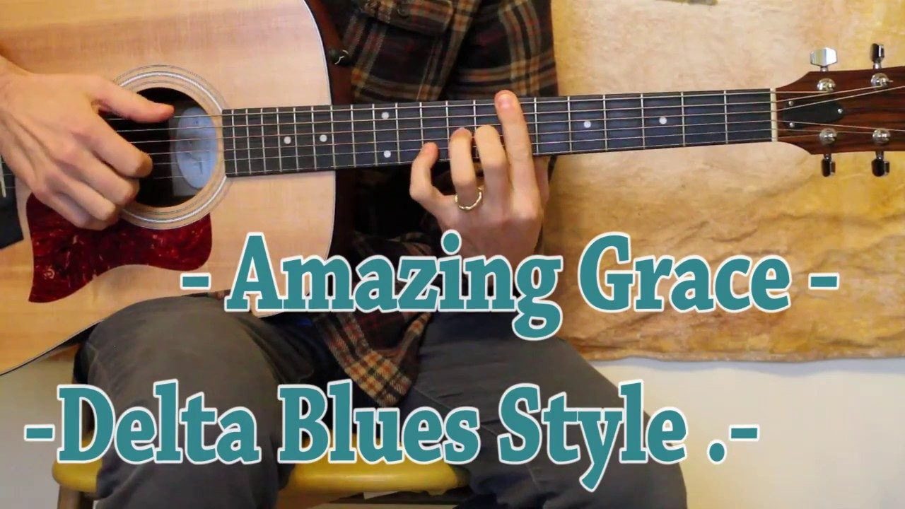 Amazing Grace – Delta Blues – Guitar Lesson – Beginner | My Blog