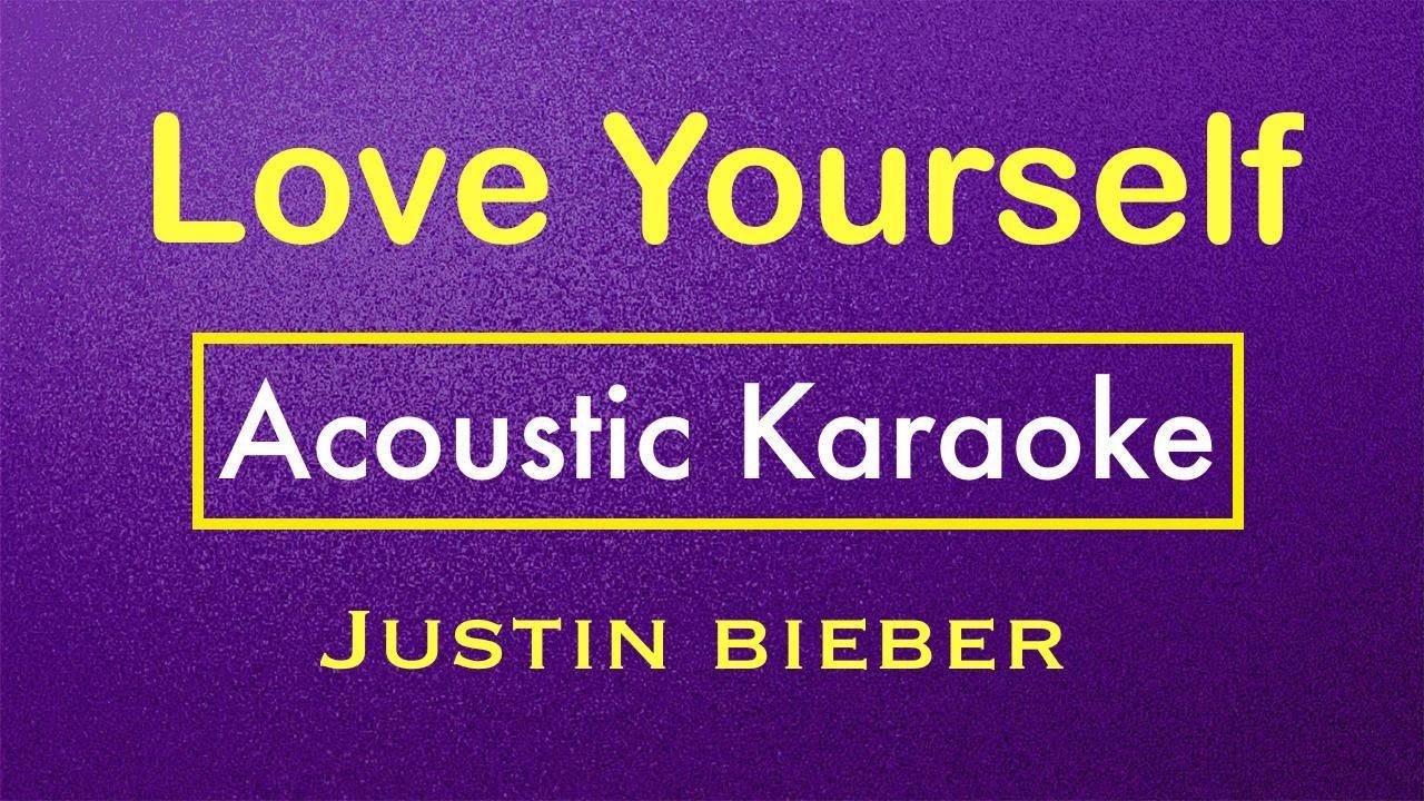 Love Yourself – Justin Bieber   Karaoke Lyrics (Acoustic Guitar