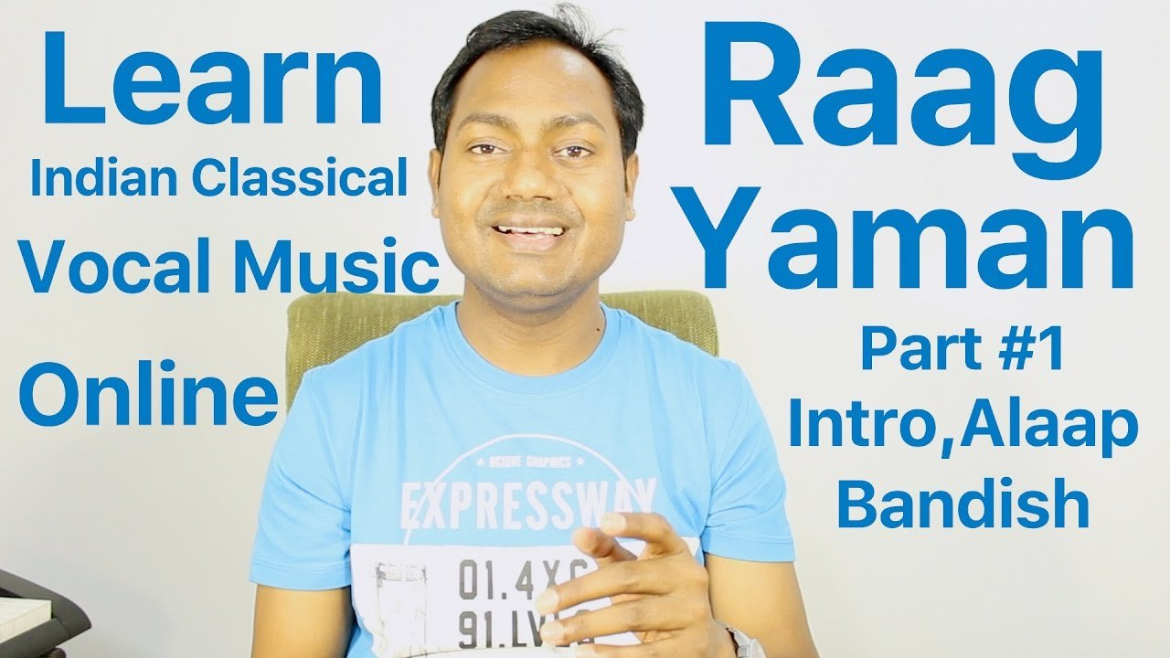 "Raag Yaman | Intro | Alaap | Bandish ""Indian Classical Singing Lessons/Tutorials Online"" By Mayoor"