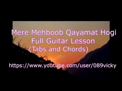 Mere Mehboob Qayamat Hogi-Full Guitar Lesson- (Tabs and Chords)