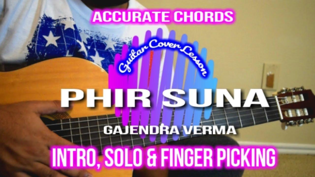 Phir Suna Gajendra Verma Accurate Chords Intro Guitar Solo