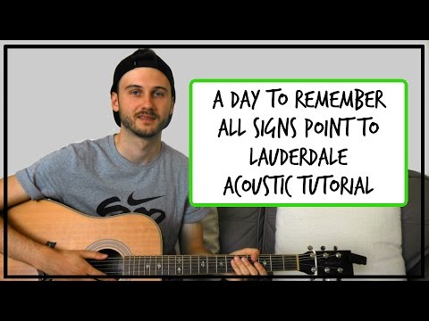 A Day To Remember – All Signs Point To Lauderdale – Acoustic Guitar Tutorial
