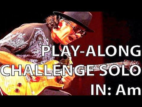 Santana-Style Challenge Solo in Am (Intermediate Level)