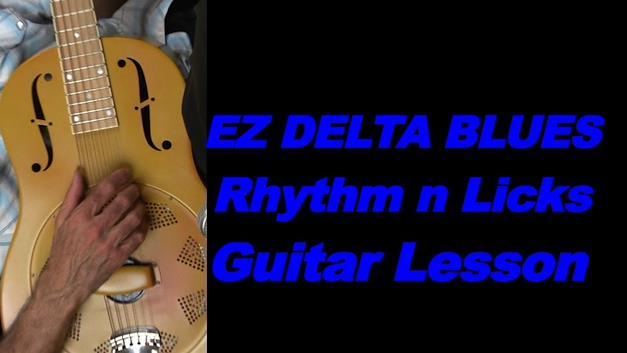 Learn EZ Delta Blues Rhythm n licks finger style acoustic guitar