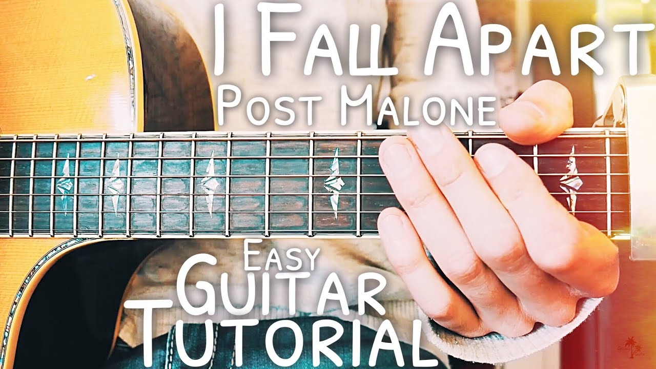 I Fall Apart Post Malone Guitar Lesson For Beginners I Fall Apart