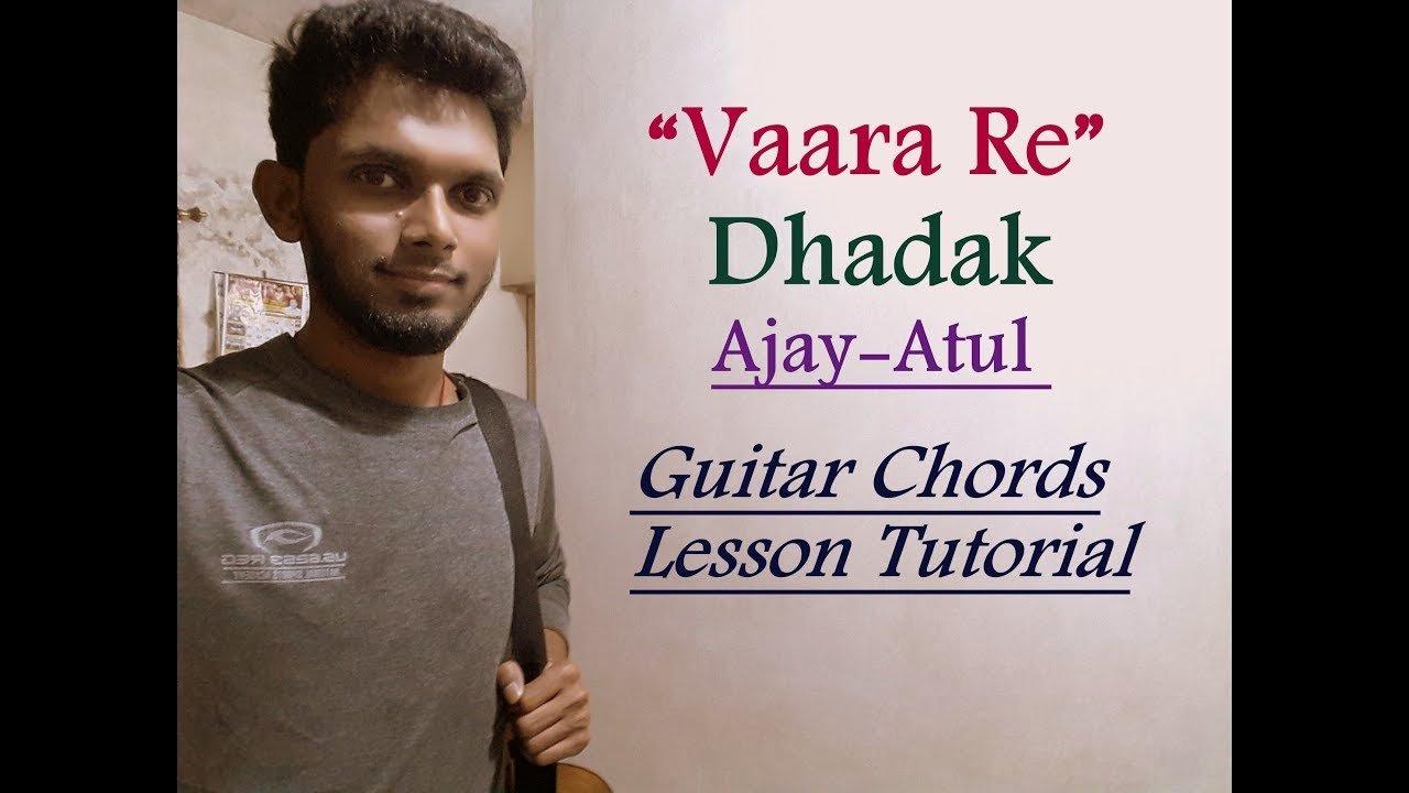 Vaara Re Dhadak Guitar Chords Lesson Tutorial Ajay Atul