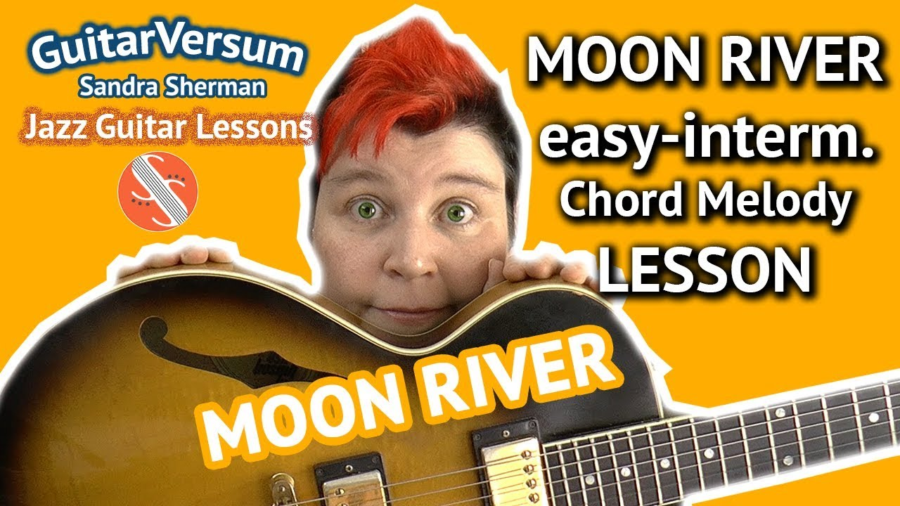 Moon River Chord Melody Lesson Jazz Guitar Tutorial Tabs The
