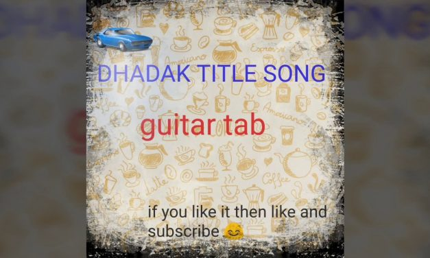 Dhadak Title Song – Guitar Tabs Lesson II Dhadak – | Dhadak | – Guitar Cover Lesson Hindi Easy tab