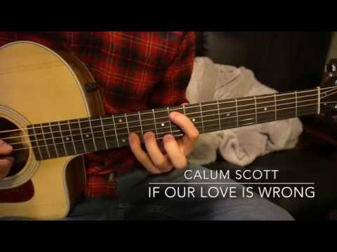 "Easy Guitar Lesson: ""If Our Love is Wrong"" by Calum Scott"