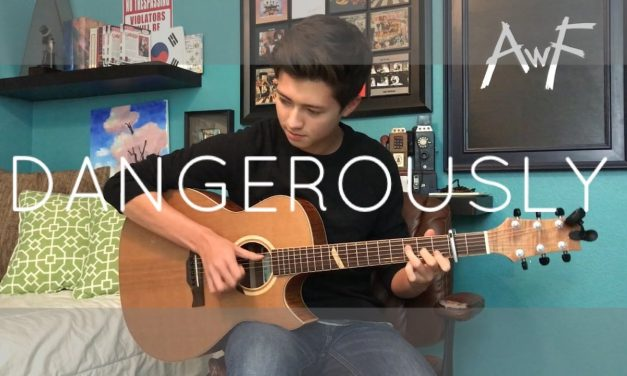 Dangerously – Charlie Puth – Cover (Fingerstyle Guitar)