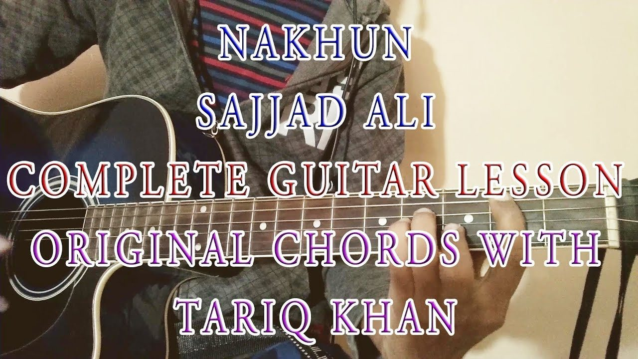 Nakhun Sajjad Ali Complete Guitar Lesson Original Chords With