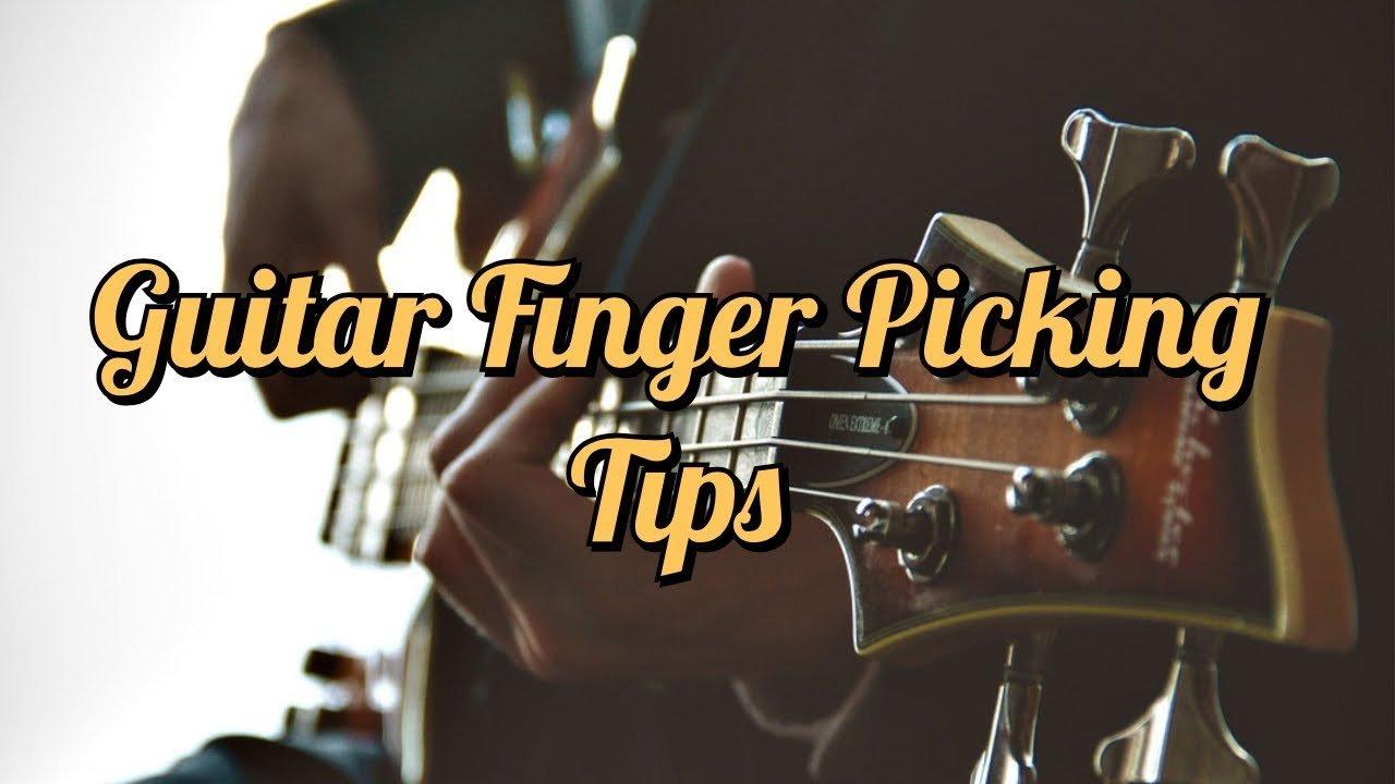 Basic Finger Picking Guitar Lesson The Glog