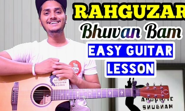 Bhuvan bam – Rahguzar – Guitar lesson, guitar cover, bb ki vines, beginner guitar tutorial