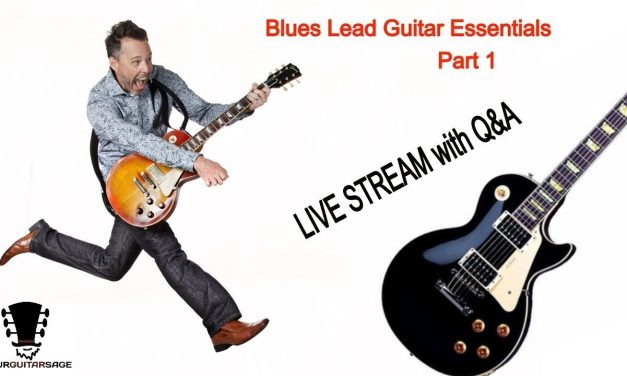 Blues Lead Guitar Essentials – Part 1 (Live Lesson   Q&A)