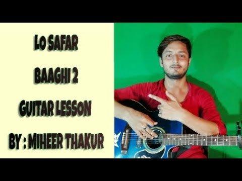 Lo safar | Baaghi 2 | guitar lesson | By : Miheer Thakur | Jubin Nautiyal