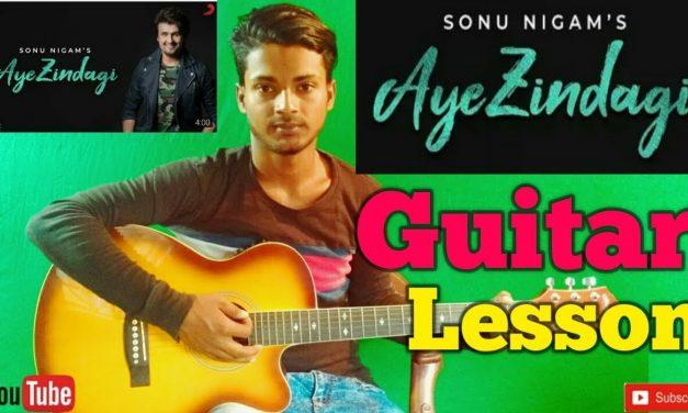 Aye Zindagi |Sonu Nigam| Sidhant-Easy Guitar Chords/Lessons/Tutorial/Guitar Cover..By-Merajul