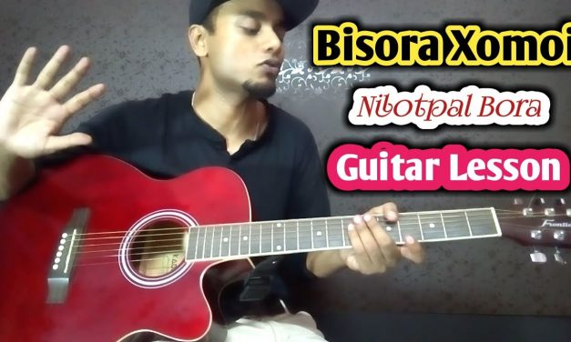 Bisora Xomoi Guitar Chords Lesson with Cover – Nilotpal Bora – Dur | Assamese Songs Guitar Chords