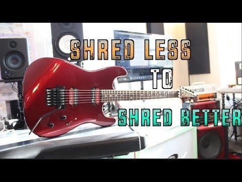 Stop Shredding To Shred Better!