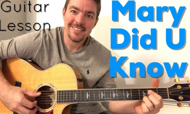 Mary Did You Know | Guitar Lesson | Picking and Strumming | Christmas Classics