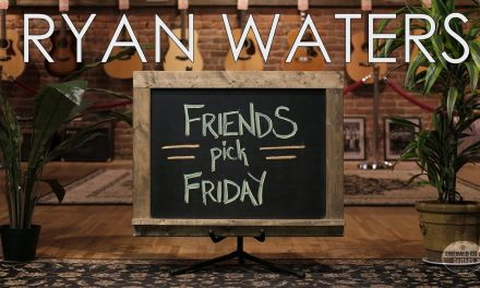 """Friends Pick Friday"" – Ryan Waters"