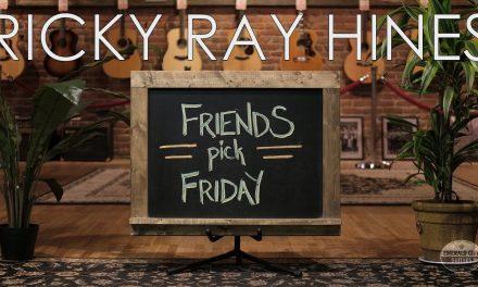 Friends Pick Friday – Ricky Ray Hines
