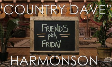 """Friends Pick Friday – """"Country Dave"""" Harmonson"""