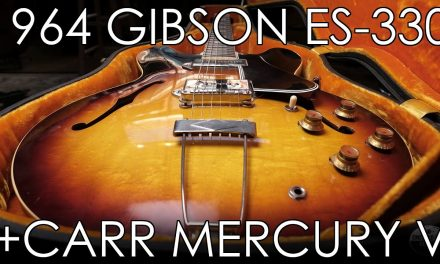 """Pick of the Day"" – 1964 Gibson ES -330 and Carr Mercury V"