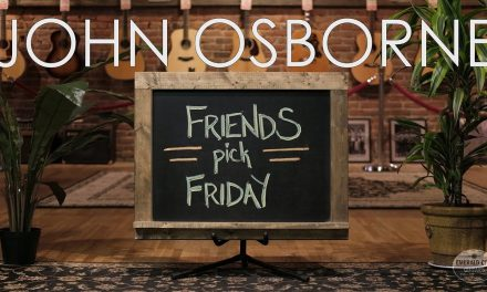 Friends Pick Friday – John Osborne