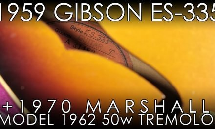 """Pick of the Day"" – 1959 Gibson ES-335 and 1970 Marshall Model 1962 50w Tremolo"