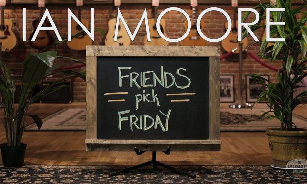 Friends Pick Friday – Ian Moore