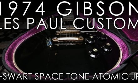 """Pick of the Day"" – 1974 Gibson Les Paul Custom and Swart Space Tone Atomic Jr"