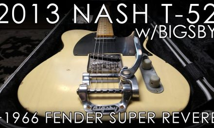 """Pick of the Day"" – 2013 Nash T-52 and 1966 Fender Super Reverb"