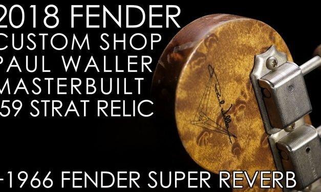 """Pick of the Day"" – 2018 Fender Paul Waller Masterbuilt '59 Strat Relic and 1966 Fender Super Reverb"