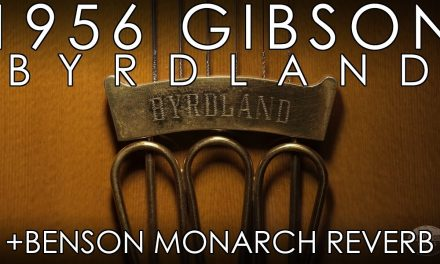 """1956 Gibson Byrdland and Benson Monarch- """"Pick of the Day"""" –"""