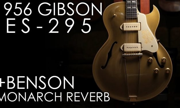 """Pick of the Day"" – 1956 Gibson ES-295 and Benson Monarch Reverb"