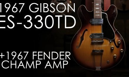 """""""Pick of the Day"""" – 1967 Gibson ES-330TD and 1967 Fender Champ"""