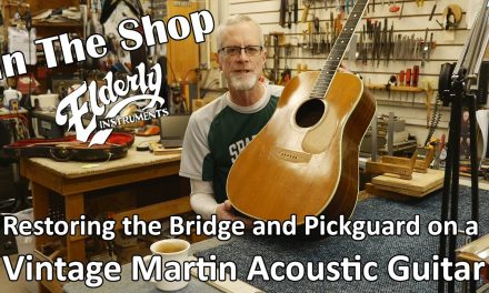In The Shop: Restoring the Bridge and Pickguard on a Vintage Martin Acoustic Guitar | Elderly.com