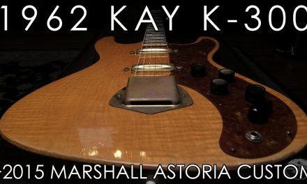 """Pick of theDay"" – 1962 Kay K-300 and 2015 Marshall Astoria Custom"