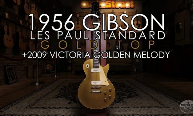 """""""Pick of the Day"""" – 1956 Gibson Les Paul Standard Gold Top and 2009 Victoria Golden Melody"""