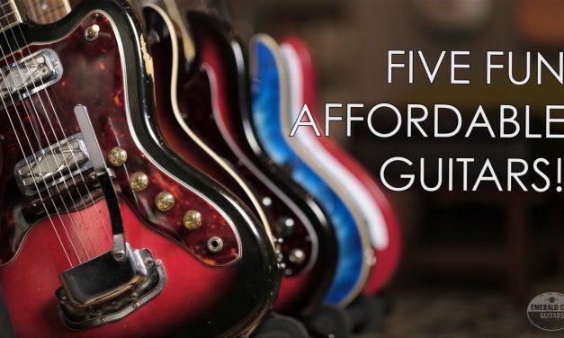 Five Fun Affordable Guitars!