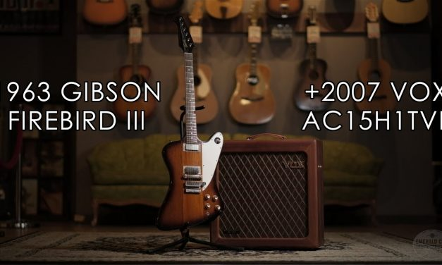 """Pick of the Day"" – 1963 Gibson Firebird III and 2007 Vox AC15H1TVL"