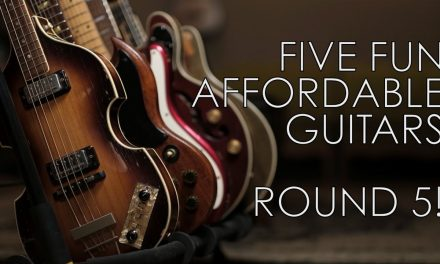 Five Fun Affordable Guitars, Round 5!