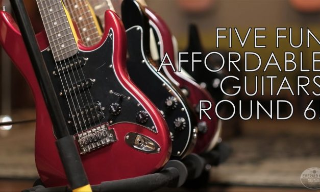 Five Fun Affordable Guitars, Round 6!