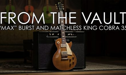 """""""From the Vault"""" – 'Max' Burst and Matchless King Cobra 35"""