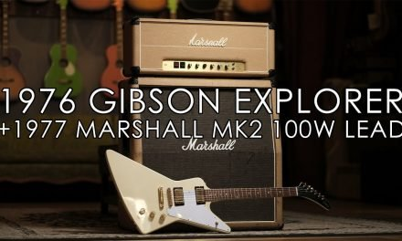 """""""Pick of the Day"""" – 1976 Gibson Explorer and 1977 Marshall JMP Mk2 Lead 100w"""