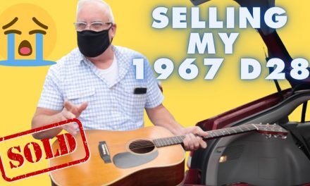 Selling my 1967 Martin D-28…I'm not Jeremy the Guitar Collector