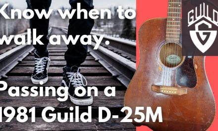 Know when to walk away I Not buying a 1979 Guild D-25M