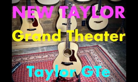 NEW 2020 Taylor GTe – Grand Theater Model