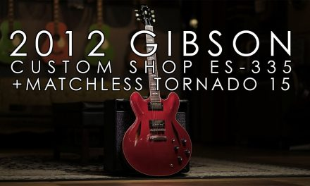 """""""Pick of the Day"""" – 2012 Gibson Custom Shop ES-335 and 1994 Matchless Tornado 15"""