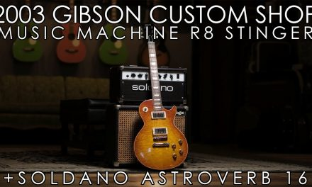 """""""Pick of the Day"""" – 2003 Gibson Music Machine R8 and Soldano Astroverb 16"""